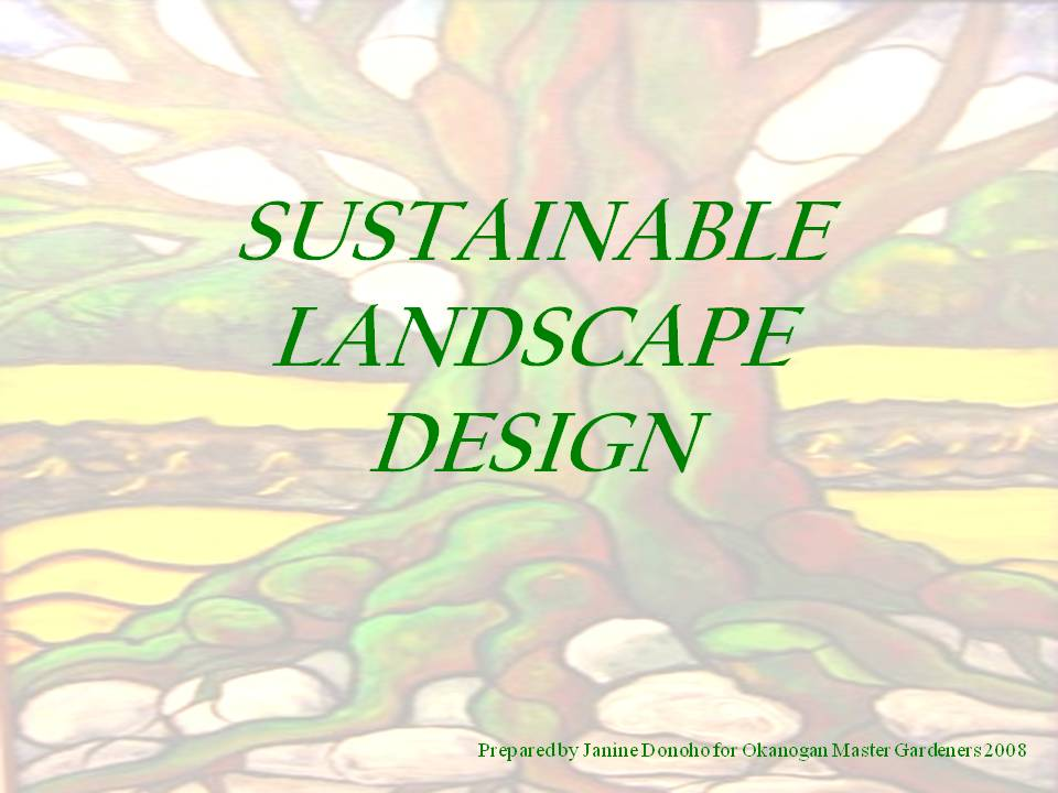 Presentation sustainable landscape design janine donoho for Sustainable landscape design
