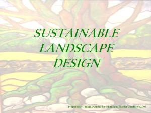 Presentation Sustainable Landscape Design